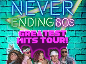 Never Ending 80s - The Greatest Hits Tour - Surfers Paradise Gold Coast